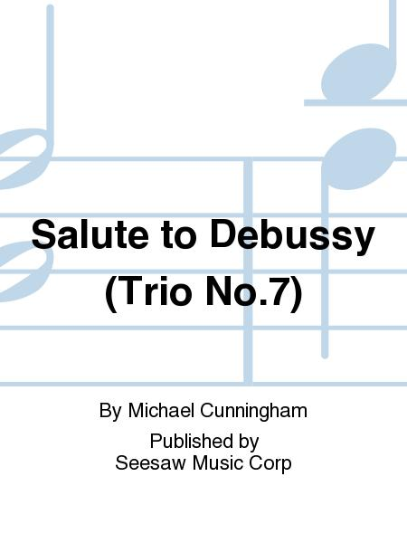Salute to Debussy (Trio No.7)