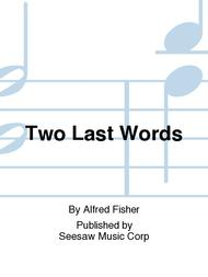Two Last Words