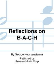 Reflections on B-A-C-H