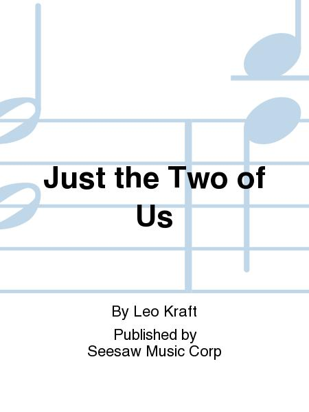 Just the Two of Us