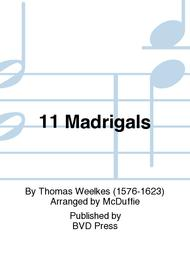 11 Madrigals