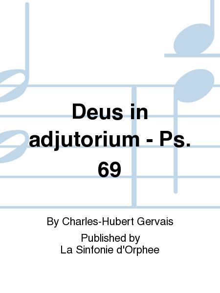 Deus in adjutorium - Ps. 69