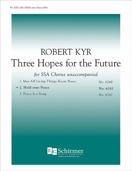 Three Hopes for the Future: No. 2 Hold onto Peace