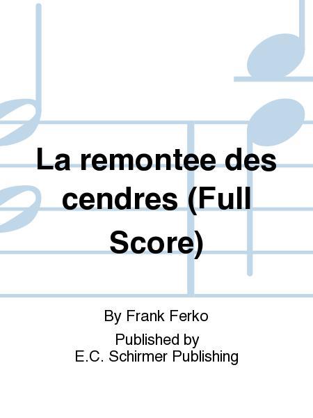 La remont&#0233e des cendres (Full Score)