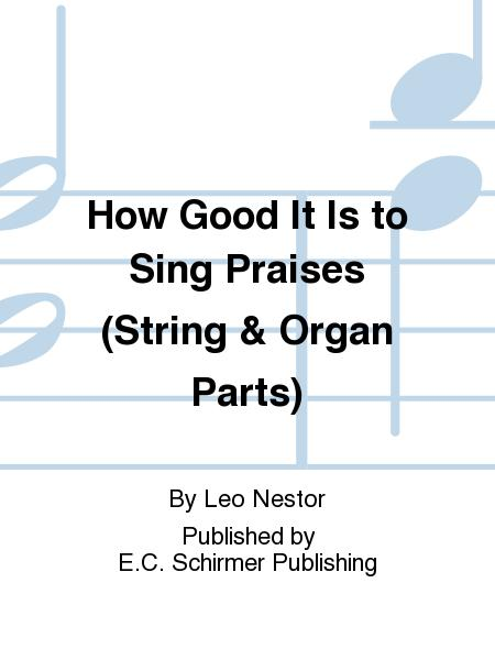 How Good It Is to Sing Praises (String & Organ Parts)