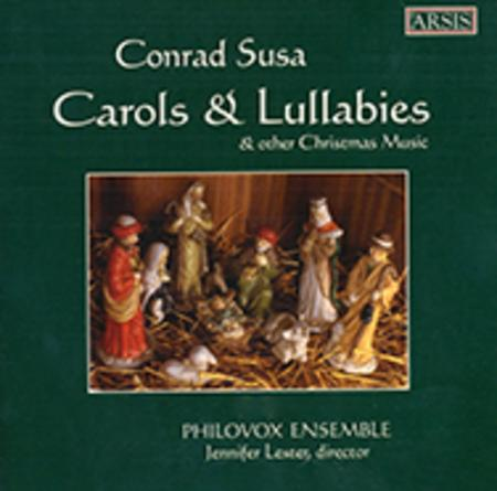 Carols and Lullabies Music for Christmas by Conrad Susa and Five American Carols