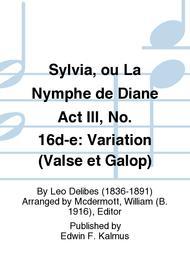Sylvia, Ou La Nymphe De Diane Act III, No  16d-e: Variation