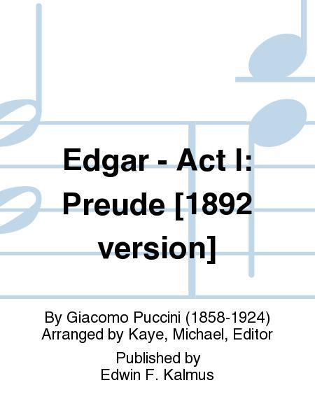 Edgar - Act I: Preude [1892 version]