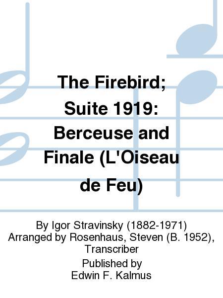 The Firebird; Suite 1919: Berceuse and Finale (L'Oiseau de Feu)
