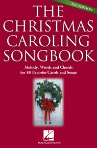 The Christmas Caroling Songbook -\|2nd Edition