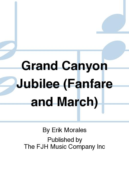 Grand Canyon Jubilee (Fanfare and March)