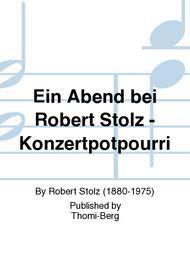 Ein Abend bei Robert Stolz - Konzertpotpourri
