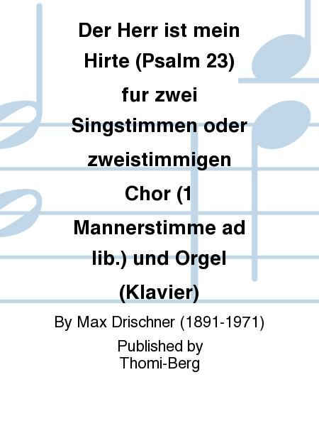 Der Herr ist mein Hirte (Psalm 23) fur zwei Singstimmen oder zweistimmigen Chor (1 Mannerstimme ad lib.) und Orgel (Klavier)