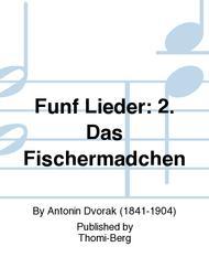 Funf Lieder: 2. Das Fischermadchen
