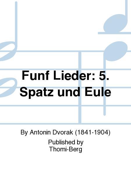 Funf Lieder: 5. Spatz und Eule