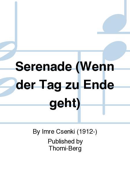 Serenade (Wenn der Tag zu Ende geht)