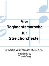 Vier Regimentsmarsche fur Streichorchester