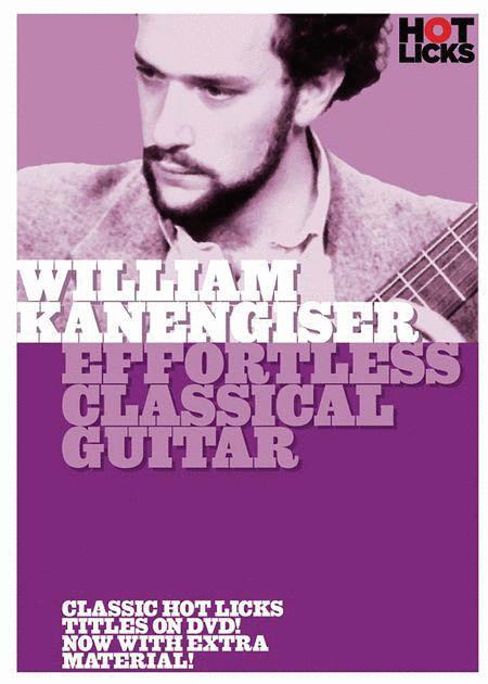 William Kanengiser - Effortless Classical Guitar