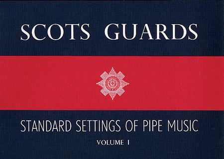 Scots Guards Standard Settings Of Pipe Music Vol.1