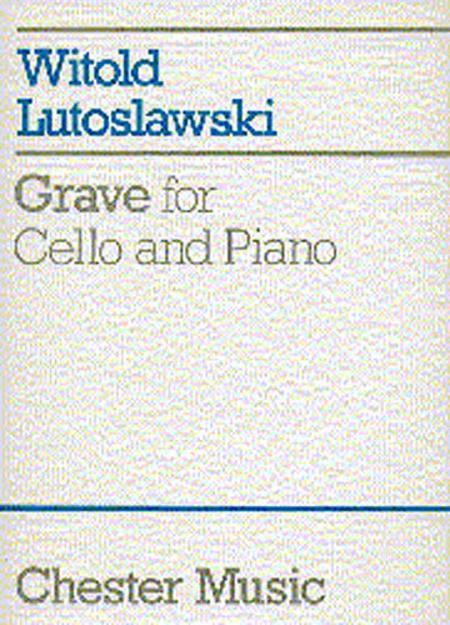 Witold Lutoslawski: Grave for Cello and Piano