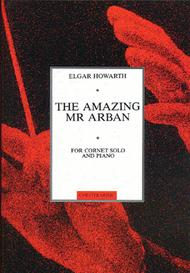 Elgar Howarth: The Amazing Mr Arban for Cornet and Piano