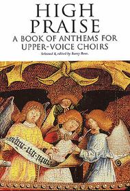 High Praise Book Of Anthems For Upper Voice Choirs