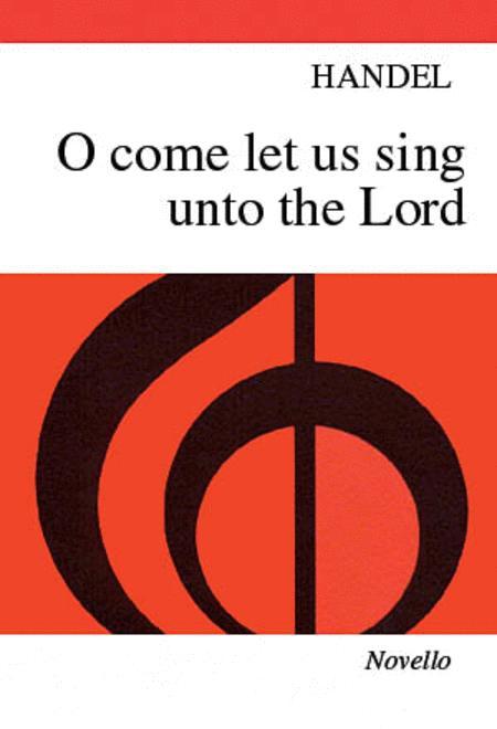 Handel: O Come, Let Us Sing Unto The Lord