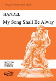 G.F. Handel: My Song Shall Be Alway (Vocal Score)