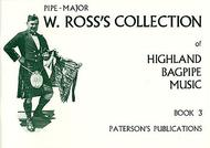 W. Ross's Collection Of Highland Bagpipe Music Book 3