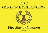 The Gordon Highlanders Pipe Music Collection - Volume 1