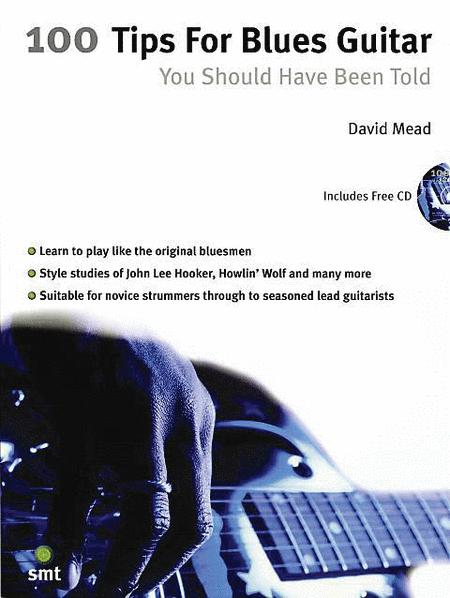 100 Tips for Blues Guitar You Should Have Been Told
