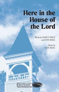Here in the House of the Lord