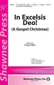 In Excelsis Deo! (A Gospel Christmas) 2-part