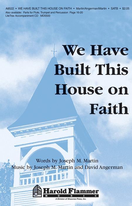 We Have Built This House on Faith