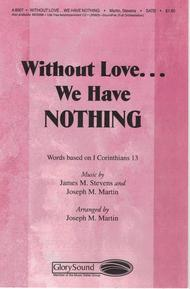 Without Love We Have Nothing