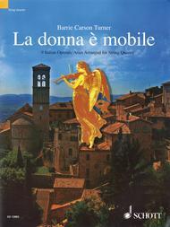 La Donna e Mobile - 9 Italian Opera Arias Arranged for String Quartet