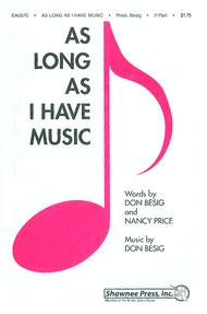 As Long As I Have Music