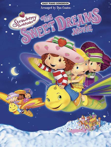 Strawberry Shortcake The Sweet Dreams Movie Sheet Music
