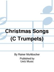 Christmas Songs (C Trumpets) Sheet Music By Rainer Muhlbacher