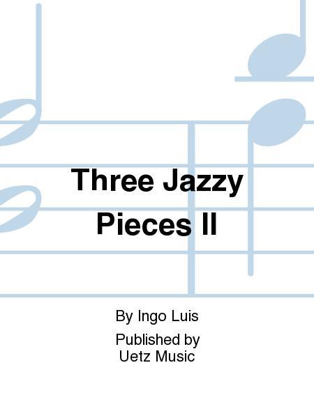 Three Jazzy Pieces II