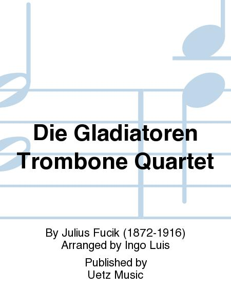 Die Gladiatoren Trombone Quartet