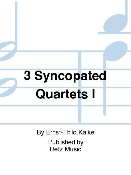 3 Syncopated Quartets I