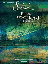 Bless The Broken Road (The Duets Album) Sheet Music By Selah - Sheet