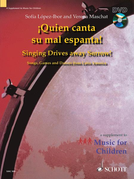 Quien Canta Su Mal Espanta (Singing Drives Away Sorrow)