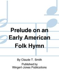 Prelude on an Early American Folk Hymn