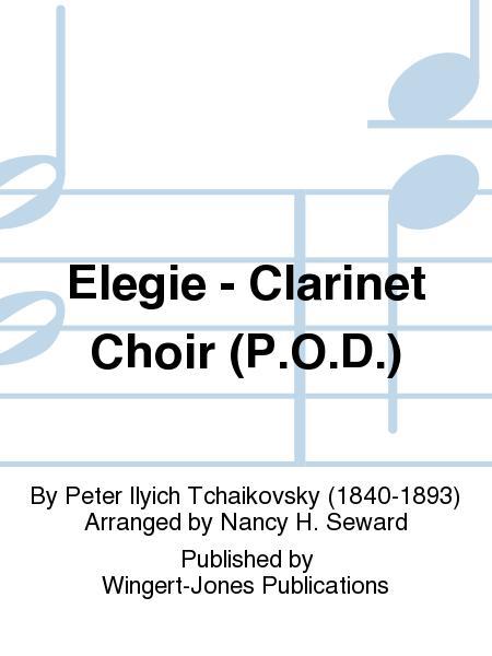 Elegie - Clarinet Choir (P.O.D.)