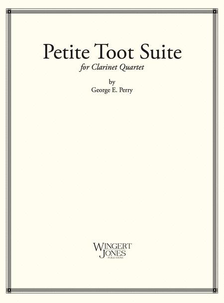 Petite Toot Suite - Clarinet Quartet (P.O.D.)