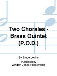 Two Chorales - Brass Quintet (P.O.D.)