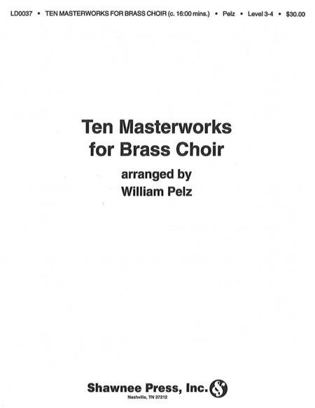 Ten Masterworks for Brass Choir Brass Choir