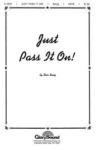 Just Pass It On!